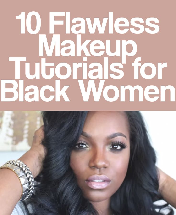 10 Flawless Makeup Tutorials for Black Women                                                                                                                                                                                 More