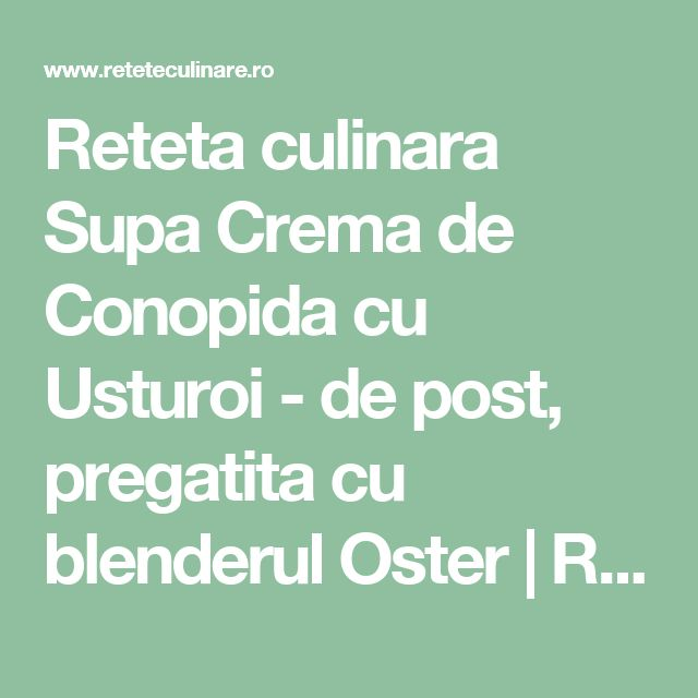 Reteta culinara Supa Crema de Conopida cu Usturoi - de post, pregatita cu blenderul Oster | Reteteculinare