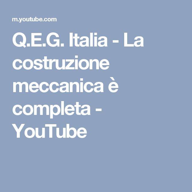 Q.E.G. Italia - La costruzione meccanica è completa - YouTube