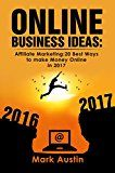 Online Business Ideas:Book1 one. Start up passive income small bussines fast income in 2017: Affiliate Marketing:20 Best Ways to make Money Online in  passive income. (Online Business Ideas.)