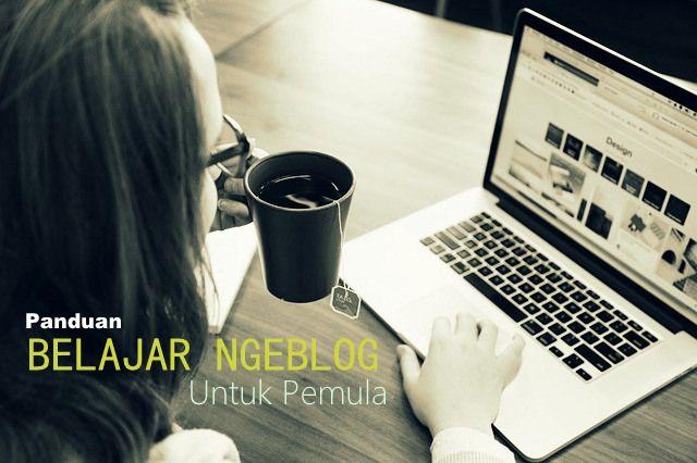 Panduan Belajar Ngeblog Untuk Pemula