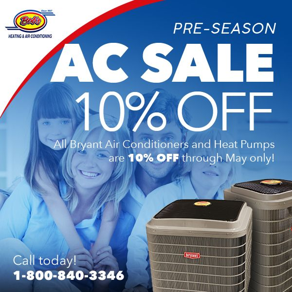 10 Off Air Conditioners Through May Bob S Heating Air Conditioning Heating And Air Conditioning Air Conditioner Bryant Air Conditioner