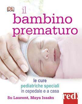 IL BAMBINO PREMATURO  Autore: LAURENT EAN: 9788857304656 Editore: RED Collana: MAMMA OGGI Pagine: 128  Un problema che ogni anno coinvolge 40.000 famiglie in Italia. Informazioni complete, rigorose, accessibili a tutti. I suggerimenti degli esperti e di altri genitori di bambini prematuri.  € 18,00