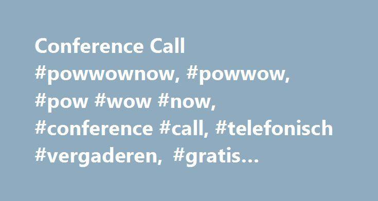 Conference Call #powwownow, #powwow, #pow #wow #now, #conference #call, #telefonisch #vergaderen, #gratis #telefonische #vergaderdienst http://ireland.remmont.com/conference-call-powwownow-powwow-pow-wow-now-conference-call-telefonisch-vergaderen-gratis-telefonische-vergaderdienst/  # Powwownow Probeer het nu – in drie eenvoudige stappen! 1. Pincode aanmaken. Vul uw e-mailadres in en uw Pincode wordt direct gegenereerd. 2. Deelnemers uitnodigen. Stuur een e-mail naar alle deelnemers met uw…