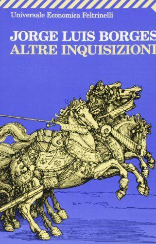 """Altre inquisizioni di Jorge L. Borges, http://www.amazon.it/dp/8807806746/ref=cm_sw_r_pi_dp_oW5ftb1QRX8QM Una lettura """"imprescindibile per qualsiasi lettore"""" l'ha definito la mia carissima amica e Grande Scrittrice Bianca Cataldi e io mi trovo pienamente in sintonia con questo suo parere! Non potete non leggere """"Altre inquisizioni"""" di Jorge Luis Borges. Attenti ad una cosa però: leggendo """"Altre inquisizioni"""" non finirete di ricevere input di lettura quindi state pronti!"""