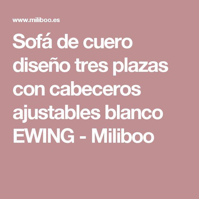 Sofá de cuero diseño tres plazas con cabeceros ajustables blanco EWING - Miliboo