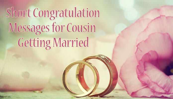 Short Congratulation Messages For Cousin Getting Married Wedding Day Wishes Engagement Wishes Happy Married Life