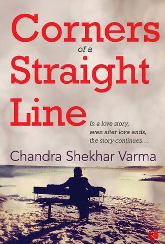 Corners of a Straight Line  by Chandra Shekhar Varma