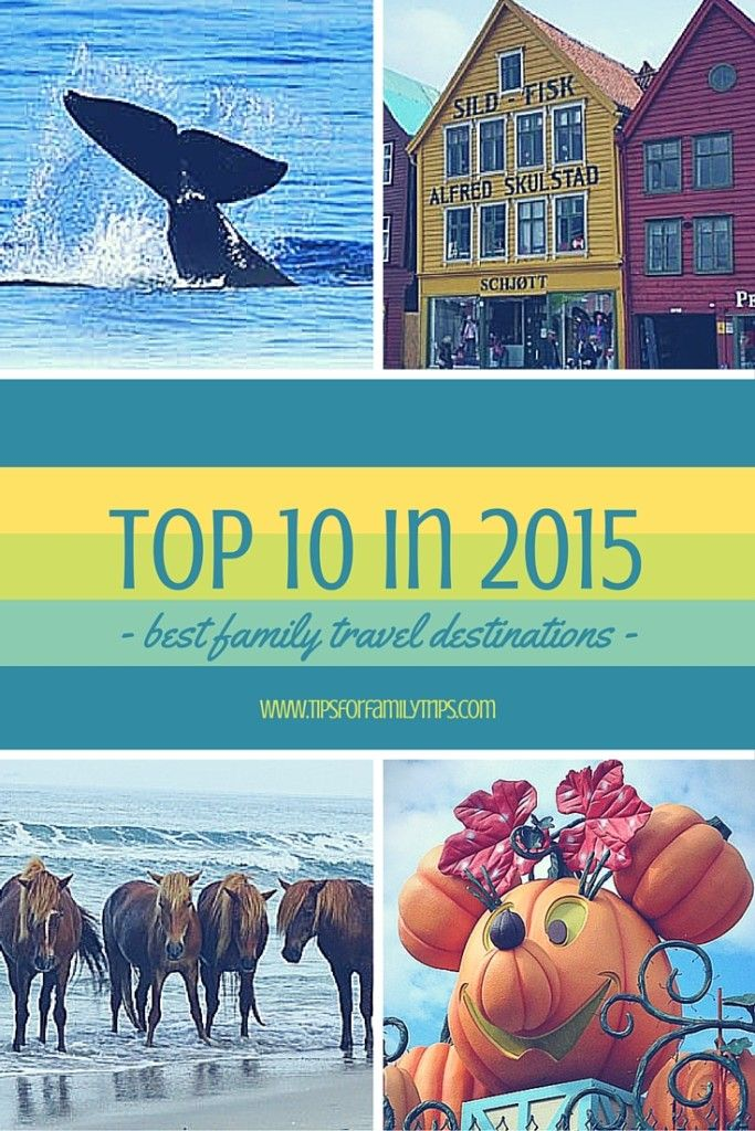 Our Top Ten Family Travel Destinations of 2015. Get ideas for your next trip! | tipsforfamilytrips.com