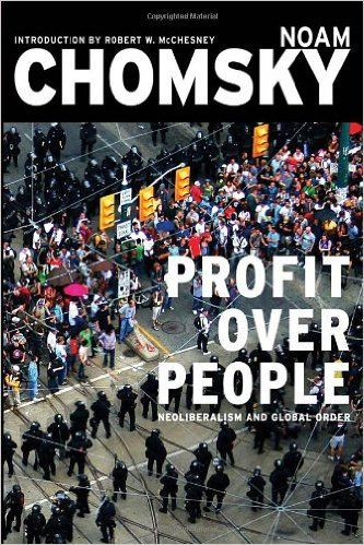Profit Over People: Neoliberalism & Global Order: Noam Chomsky, Robert W. McChesney: 9781888363821: Amazon.com: Books