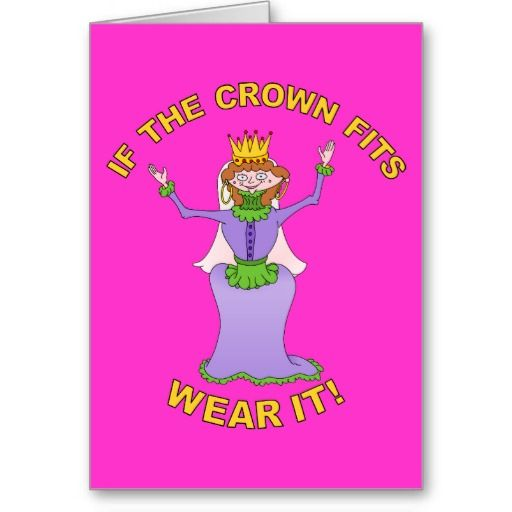 "If the crown fits, Queen Valentines Day Card  This watch features a cartoon Queen, cheerfully waving her arms above her head. She is wearing a purple and green vintage dress. Gold hoop earrings and a golden crown with red rubies. The slogan reads ""If the crown fits, wear it"".    Created By mailboxdisco"