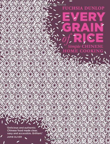 Every Grain of Rice: Simple Chinese Home Cooking, http://www.amazon.co.uk/dp/140880252X/ref=cm_sw_r_pi_awdl_atxotb0PEQQCB