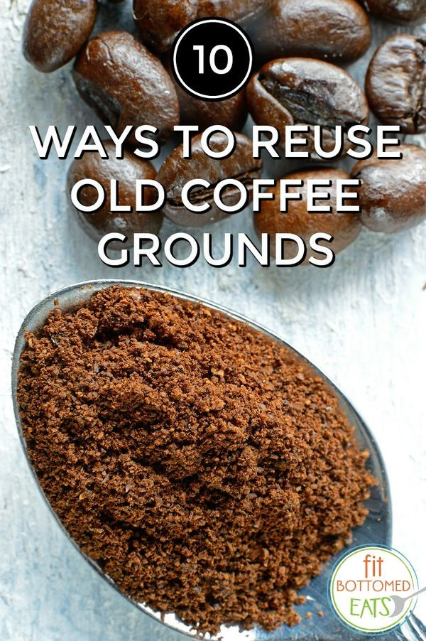 10 reasons you might want to rescue those coffee grounds from this morning's garbage.   Fit Bottomed Eats