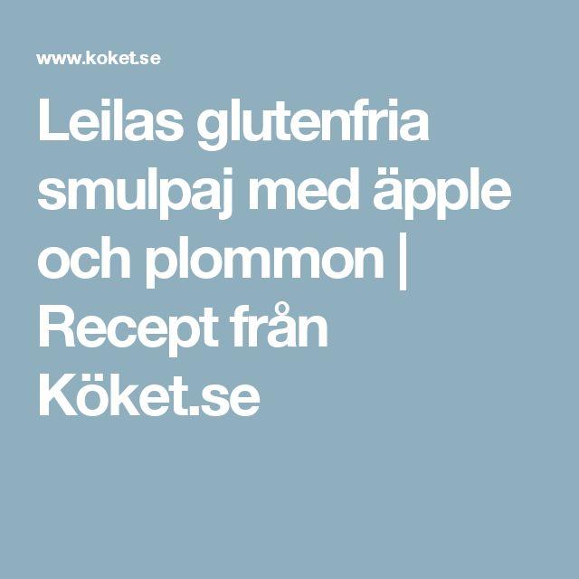 Leilas glutenfria smulpaj med äpple och plommon | Recept från Köket.se