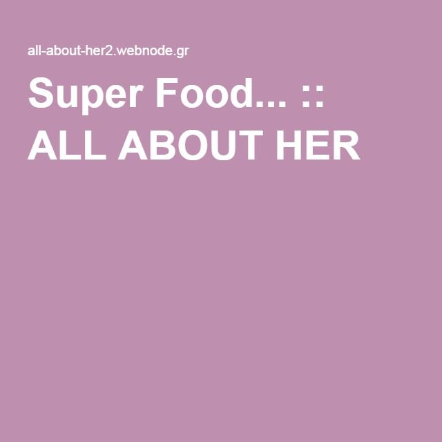 Super Food... :: ALL ABOUT HER