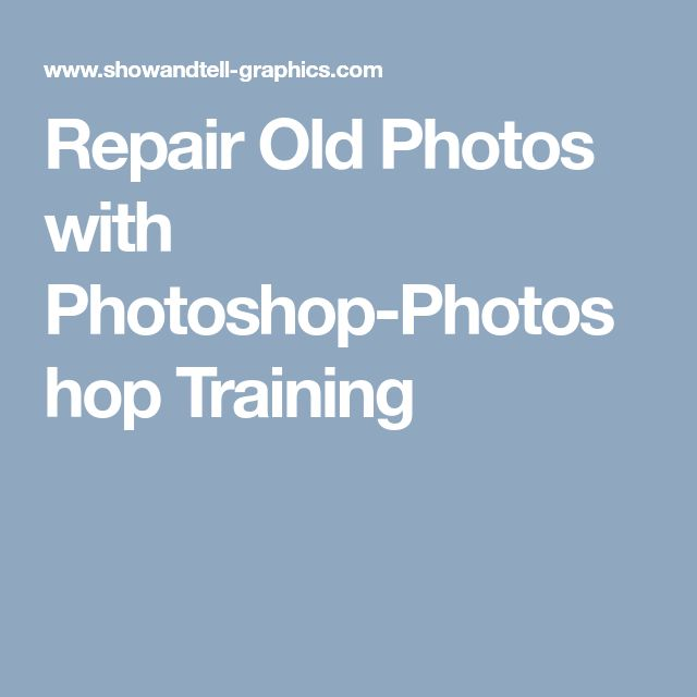 Repair Old Photos with Photoshop-Photoshop Training