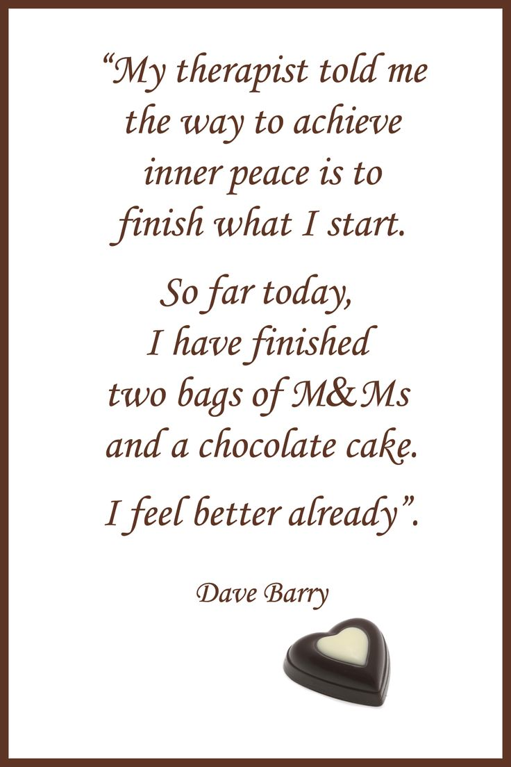 722 best Chocolate Words of Wisdom images on Pinterest | Chocolate ...