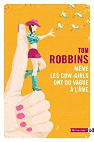 Même les Cow-Girls ont du vague à l'âme par Tom Robbins