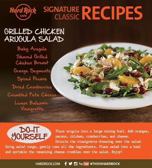 GRILLED ARUGULA SALAD Baby arugula, thinly sliced grilled chicken, spicy pecans, dried cranberries and fresh oranges tossed in lemon balsamic vinaigrette, topped with crumbled feta cheese. Now give it a try yourself and share your dishes with us on Twitter @HardRockCafeMCR, using the hashtag #ThisIsHardRock