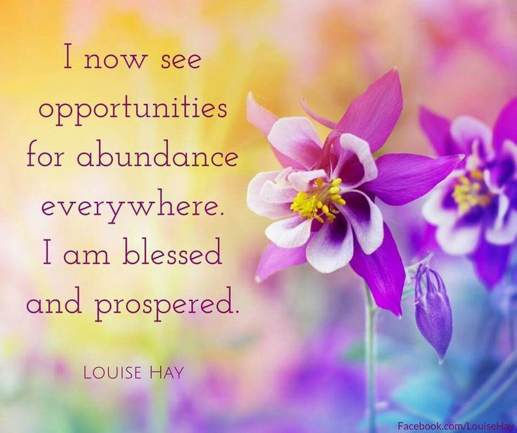 I now see opportunities for abundance everywhere. I am blessed and prospered.