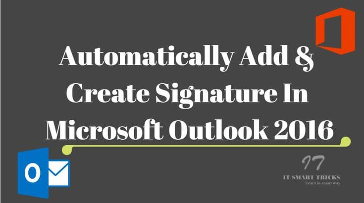 Step by step Automatically Add And Create Signature In Microsoft Outlook 2016. Add Signature to New,Reply and Forward Email in Microsoft Outlook 2016.