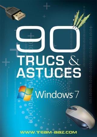 90 trucs & astuces pour Windows 7