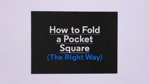 How to Fold a Pocket Square (The Right Way)
