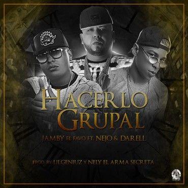 Jamby El Favo Ft. Ñejo & Darell – Hacerlo Grupal - http://www.labluestar.com/jamby-el-favo-ft-nejo-darell-hacerlo-grupal/ - #Darell, #El, #Favo, #Ft, #Grupal, #Hacerlo, #Jamby, #Nejo