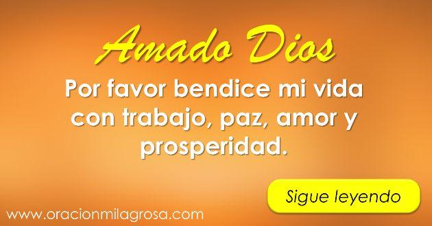 Amado Dios, en este hermoso día me acerco hasta Ti, para pedirte que por favor me rodees con tu amor, me susurres palabras de sabiduría y ...