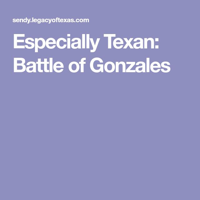 Especially Texan: Battle of Gonzales