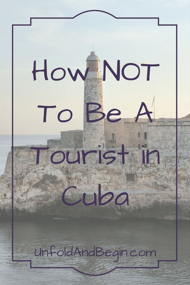 How NOT to be a tourist in Cuba on UnfoldAndBegin.com via @https://www.pinterest.com/UnfoldAndBegin/