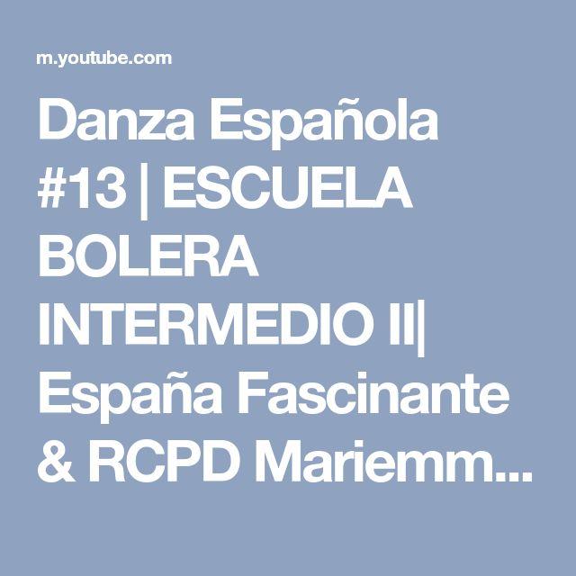 Danza Española #13 | ESCUELA BOLERA INTERMEDIO II| España Fascinante & RCPD Mariemma - YouTube