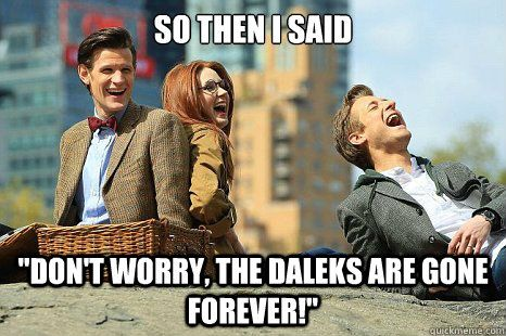 oh those silly DaleksI Hate You, Heart, Funny Pics, The Doctors, Doctors Who Funny, Doctorwho, Rose Tyler, Dr. Who, Come Back
