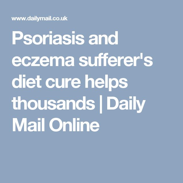 Psoriasis and eczema sufferer's diet cure helps thousands | Daily Mail Online