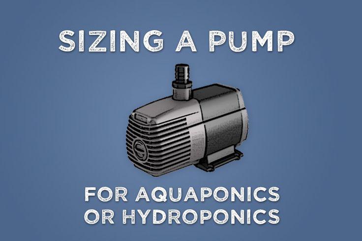 Sizing a Pump for Aquaponics or Hydroponics