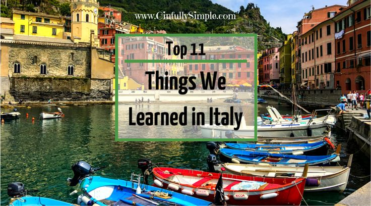 Top 11 Things We Learned In Italy by Cinfully Simple