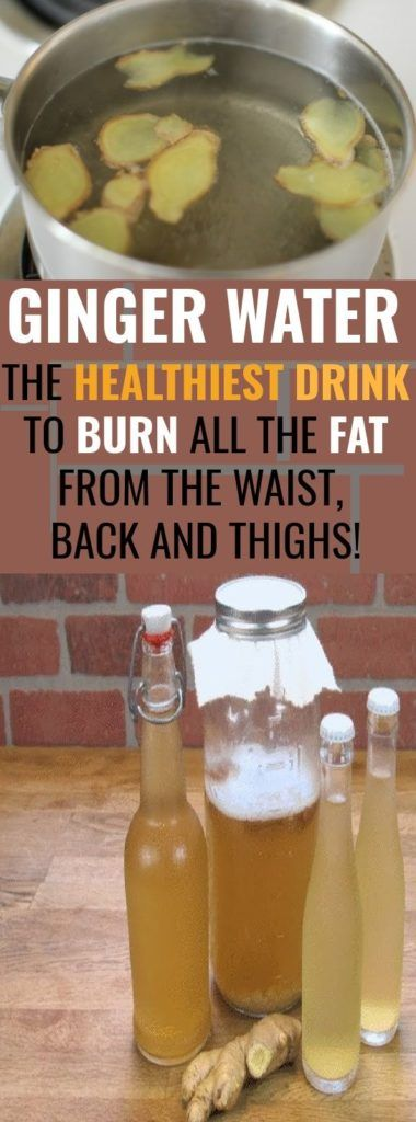 Ginger Water: The Healthiest Drink To Burn All The Fat From The Waist, Back And Thighs!