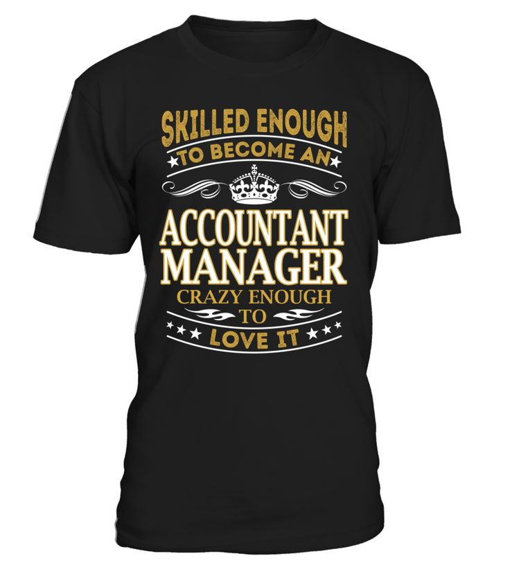 Accountant Manager - Skilled Enough To Become #accountant manager