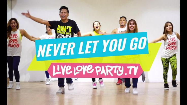Never Let You Go | Zumba | Live Love Party                                                                                                                                                                                 More