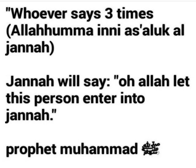 Ask for jannah 3 times!