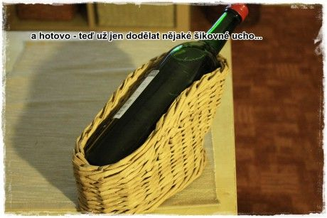 Dáda - tvoření aneb moje papírové řádění..... - Fotoalbum - NÁVODY - koš na lahev vína
