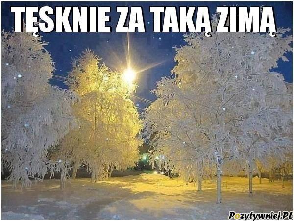 Tęsknię za taką zimą