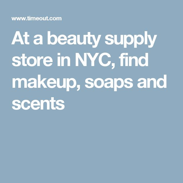 At a beauty supply store in NYC, find makeup, soaps and scents