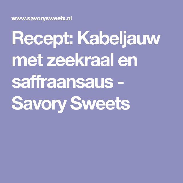 Recept: Kabeljauw met zeekraal en saffraansaus - Savory Sweets
