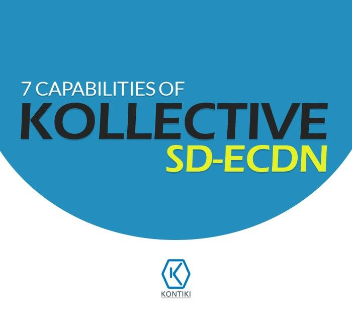 With Kollective SD-ECDN, only authorised users can publish content and connect to other users. Learn more here.