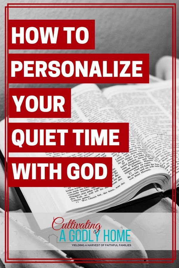 How To Personalize Your Quiet Time With God Best Family Faith