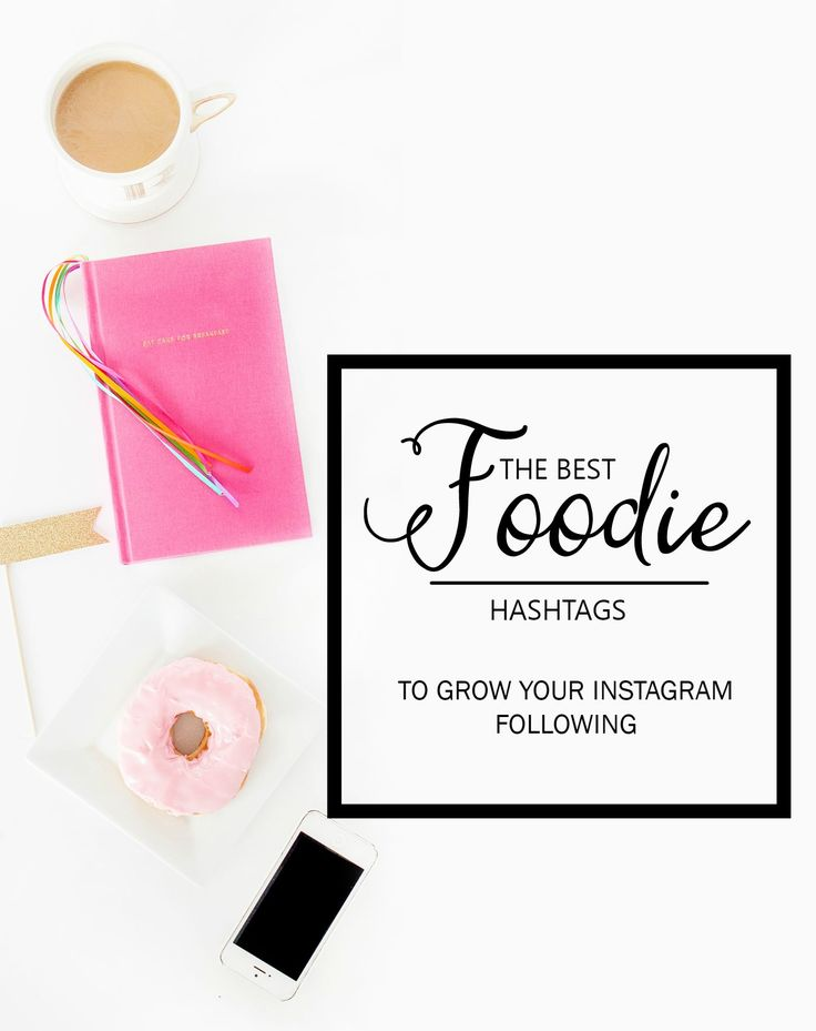 Grow your Instagram following and drive more traffic to your food blog with these foodie hashtags!