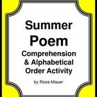 Summer: Summer is the focus of this fun packet. You will receive an originally written one-page poem about summer with nine corresponding comprehen...