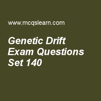 Practice test on genetic drift, MCAT quiz 140 online. Practice genetic drift test with answers. Practice online quiz to test knowledge on, genetic drift, genes on y chromosome, adaptation and specialization, peptide linkage, deoxyribonucleic acid (dna) worksheets. Free genetic drift test has multiple choice questions as genetic drift is mechanism of, answers key with choices as replication, transcription, translation and evolution to test study skills. For learning, practice online meiosis..