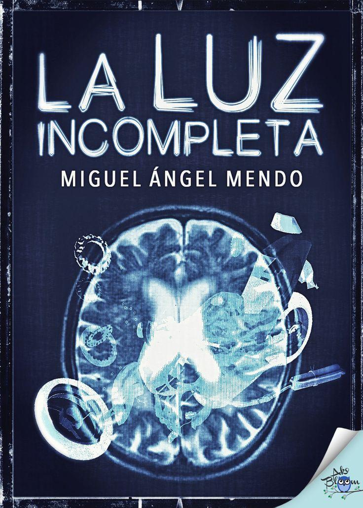 La luz incompleta, Miguel Ángel Mendo #LIJ #YAFiction #Juvenil #Infantil #YoungAdult #Akobloom